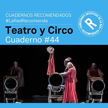 Cuaderno n. 44 Recomendados Teatro y Circo