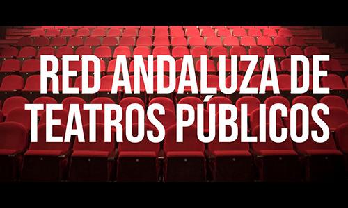 La Red Andaluza de Teatros abre dos convocatorias para conformar su circuito 2021