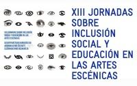 Ya está disponible el programa de las XIII Jornadas sobre Inclusión Social y Educación en las Artes Escénicas