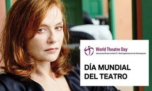 Mensaje del Día Mundial del Teatro 2017, por Isabelle Huppert