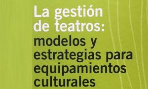 """Lluís Bonet y Héctor Schargorodsky reflexionan sobre los modelos y estrategias para equipamientos culturales en """"La gestión de teatros..."""""""