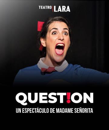 Madame Señorita: QUEST!ON