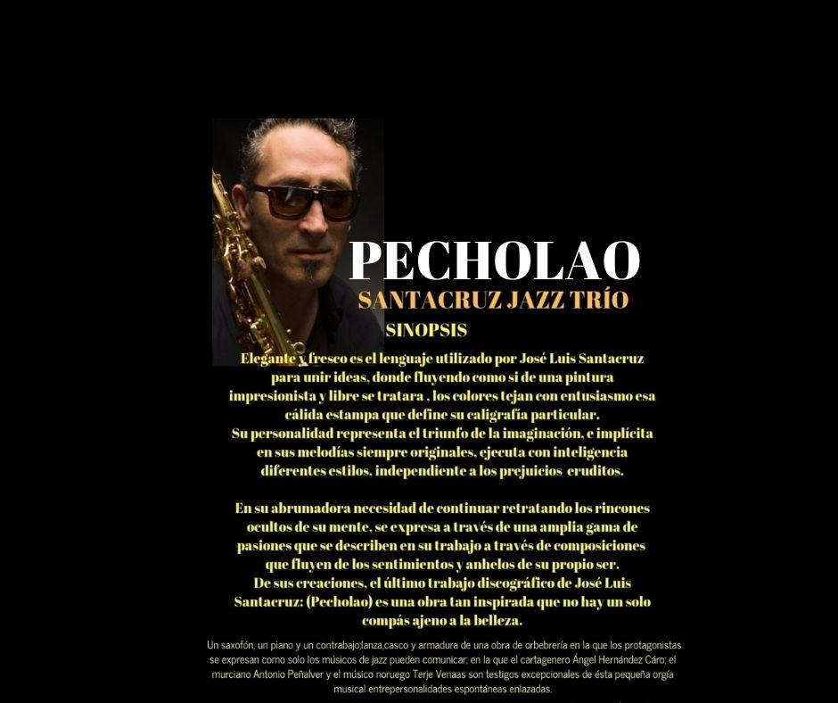 Pecholao (Santacruz Jazz Trío)