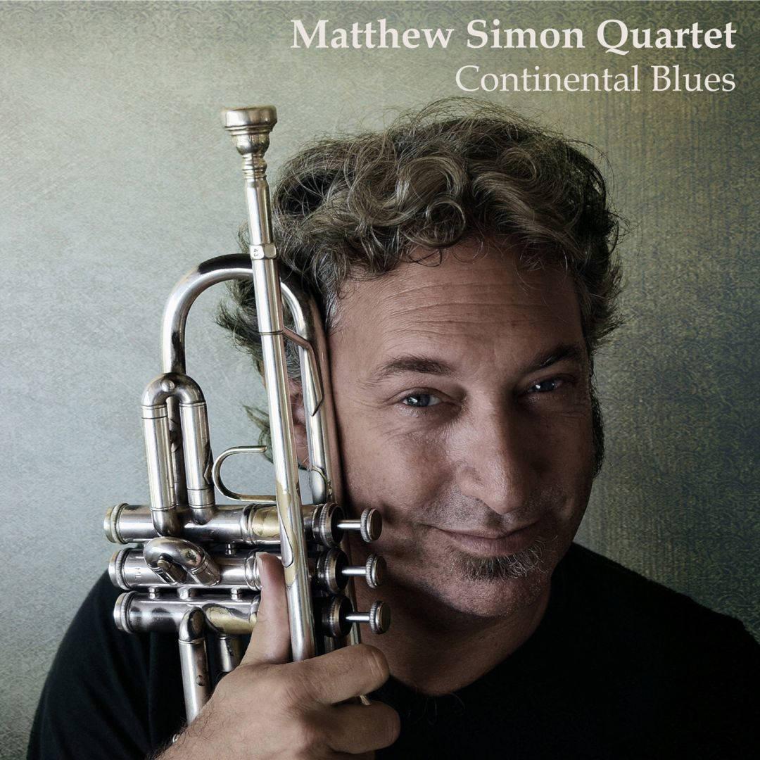"MATTHEW SIMON QUARTET ""CONTINENTAL BLUES"""